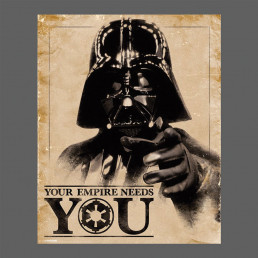 Affiche Star Wars Dark Vador - Your Empire Needs Y