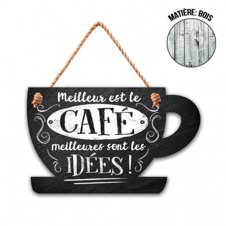Plaque en Bois Tasse - Meilleur est le Café, meilleures sont les idées